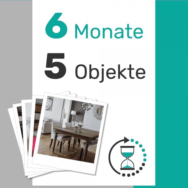 5 Objekte für 6 Monate